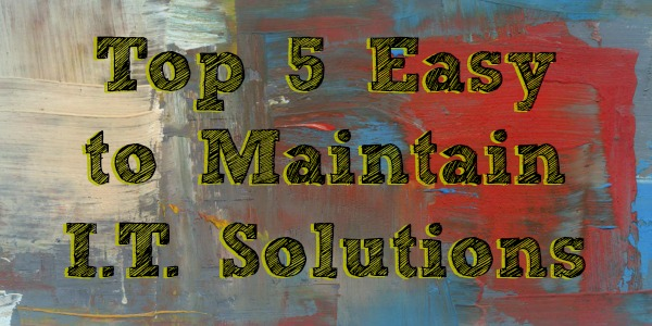 Easy to Maintain solutions