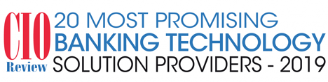 CIOReview 20 Most Promising Banking Technology Solution Providers 2019